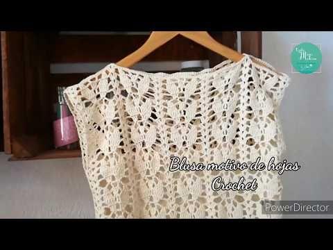 Blusa Motivo De Hojas Tejida A Crochet Paso A Paso Todas Las Tallas Youtube Remeras Tejidas A Crochet Croché Vestidos A Crochet Mujer