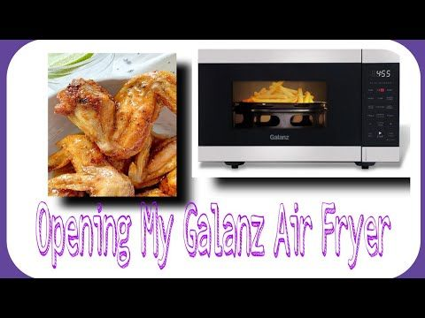 opening galanz microwave air fryer