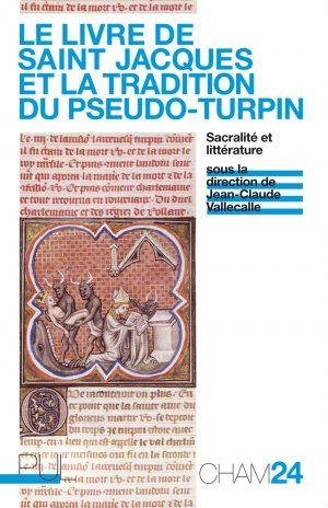 PUL - Le Livre de saint Jacques et la tradition du Pseudo-Turpin