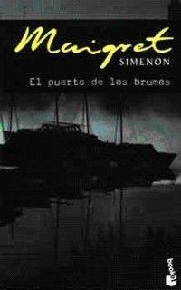 'El puerto de las brumas', Georges Simenon. Costumbres, frialdad, clasismo, cerrazón, ambiente en que no entra el aire que disipe la niebla