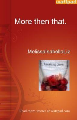 More then that. - MelissaIsabellaLiz