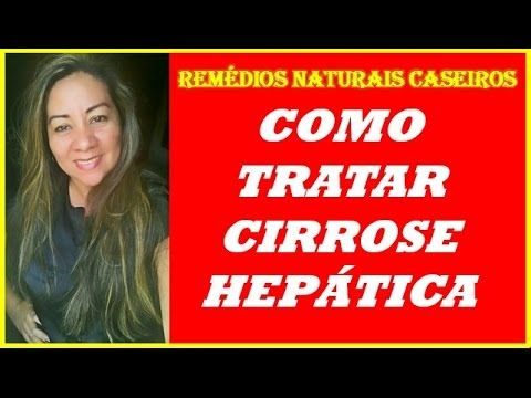 Como Tratar Cirrose Hepática Com Remédios Naturais Caseiros