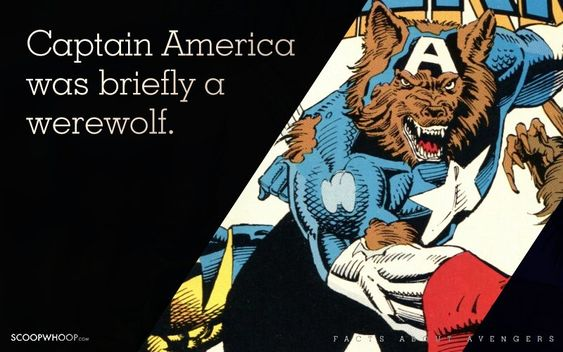 Captain America was briefly a werewolf.