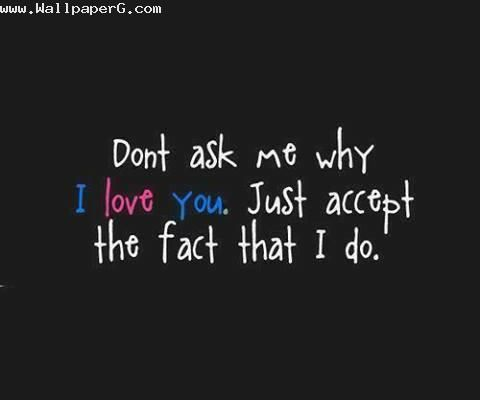 I Love Wallpaper Free Delivery code : Download Do not ask me why i love you - Heart touching love quote for your mobile cell phonehttp ...