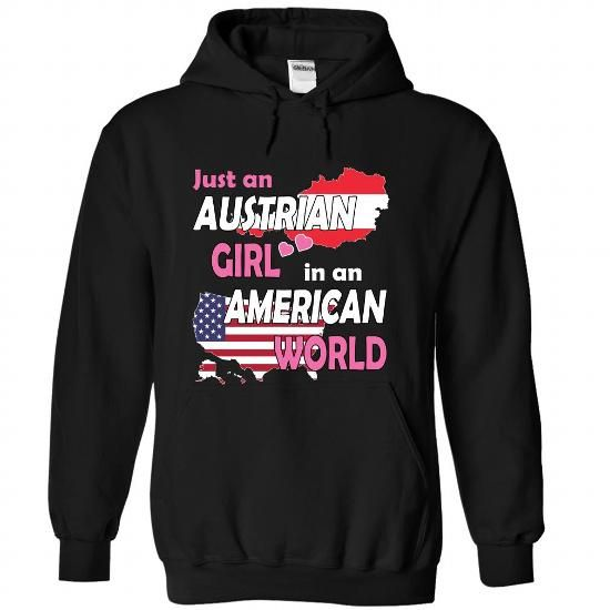 Just an Austrian Girl in an American World - #cute shirt #tumblr tee. OBTAIN LOWEST PRICE => https://www.sunfrog.com/States/Just-an-Austrian-Girl-in-an-American-World-egkodibqli-Black-Hoodie.html?68278