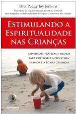 Espiritualidade : Estimulando a Espiritualidade nas Crianças - Editora Teosófica - -