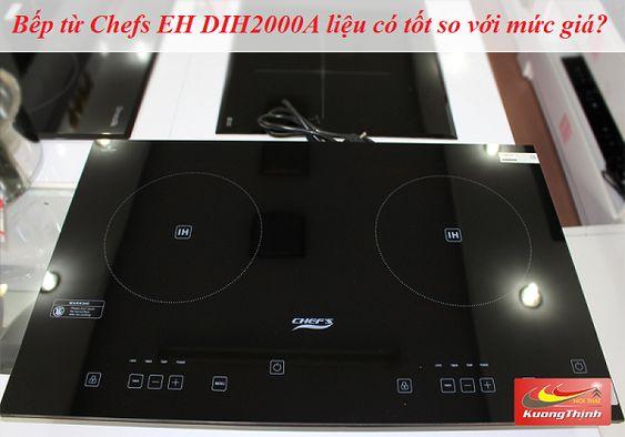 Bếp từ Chefs EH DIH2000A liệu có tốt so với mức giá
