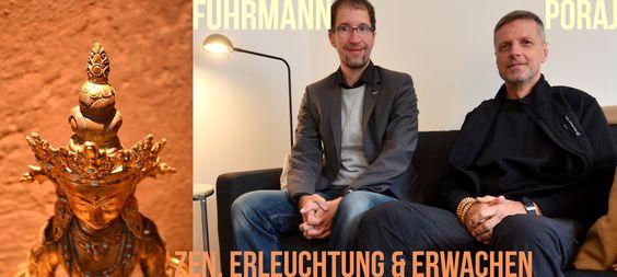 Zen-Meister Dr. Alexander Poraj + Jörg Fuhrmann zu Be- & Erleuchtung