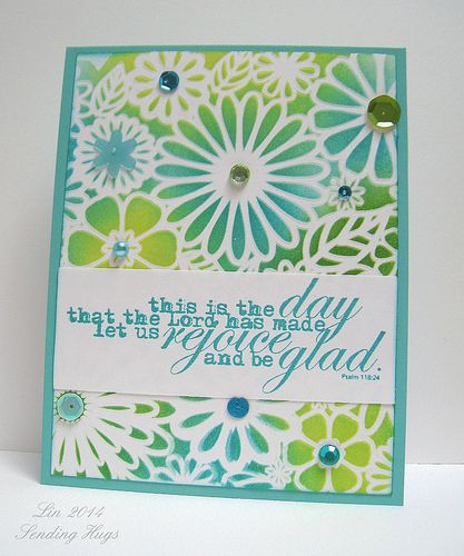 'first emboss stencil into white cardstock and THEN sponge over stencil for color.  This is VERY subtle effect, at least with my cuttlebug and the paper that I used, but it is a pretty effect.  I used squeezed lemonade, peacock feathers and mowed lawn distress inks on my Mini Flower Frenzy stencil, and chose this favorite sentiment'