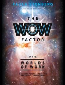 The Wow Factor in the Worlds of Work: A Guide to Personal Branding and Identity…