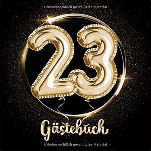 23 Gastebuch Ein Erinnerungsalbum Zum 23 Jubilaum Geburtstag
