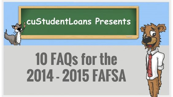 10 FAQs for the 2014 - 2015 FAFSA by cuStudentLoans via slideshare