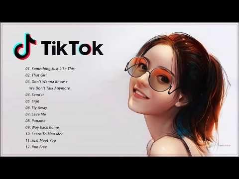 Best Tik Tok Songs 2020 Top Tik Tok Music 2020 Youtube Tik Tok Music Song Playlist Songs