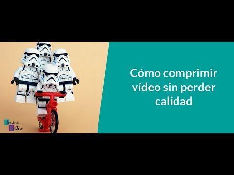 Comprimir Video Sin Perder Calidad Pin En Blogging Tips