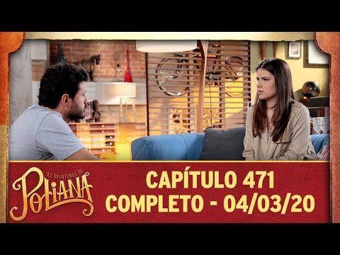 As Aventuras De Poliana Capitulo 471 04 03 20 Completo