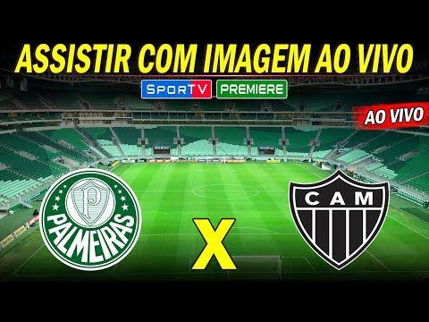 Palmeiras X Atletico Mg Ao Vivo Onde Assistir Ao Vivo E Com Imagem 19ª Rodada Youtube Atletico Mg Atletico Mg Ao Vivo Atletico