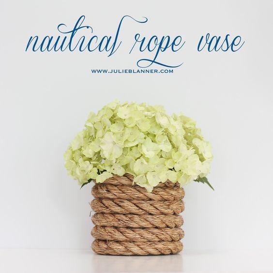 Julie Blanner KC Wedding Planner   Entertaining Design DIY Home and Decorating Blog: DIY Nautical Rope Vase
