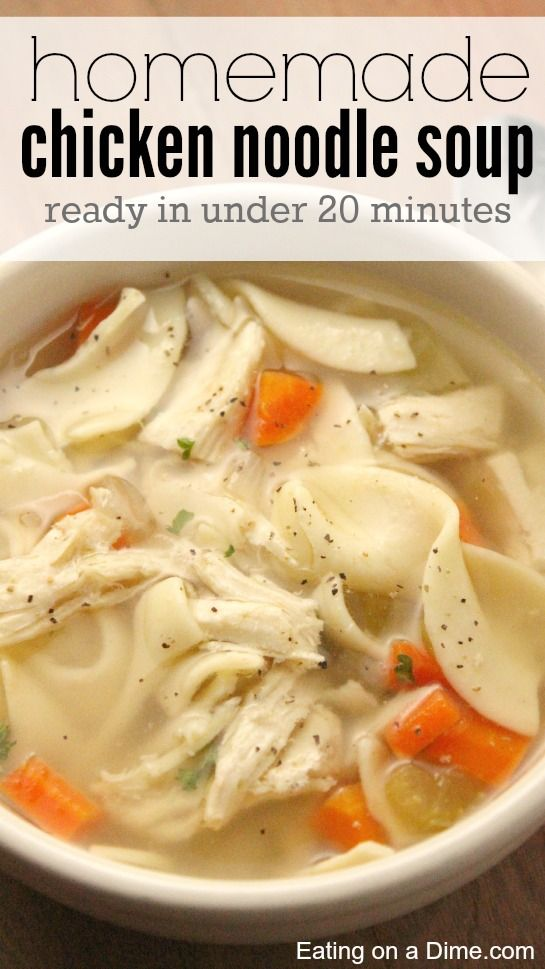 20 minute Homemade Chicken Noodle Soup Recipe - Eating on a Dime