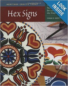 Hex Signs: Tips, Tools, and Techniques for Learning the Craft (Heritage Crafts Today Series): Ivan E. Hoyt: 9780811703222: Amazon.com: Books...