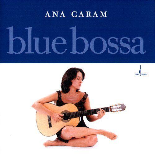 Ana Caram - Blue Bossa (2001)