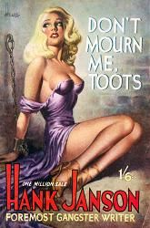Hank Janson : Don't Mourn Me Toots. [1951]. Cover by Reginald Heade.