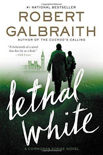 Pdf Lethal White A Cormoran Strike Novel Ebook Download Free