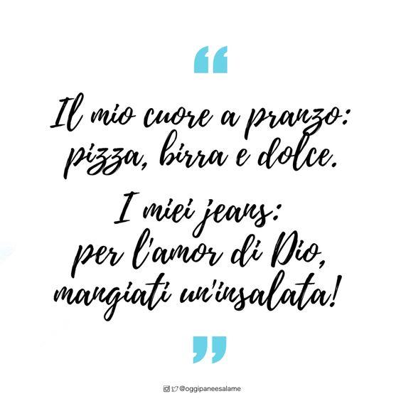 """""""Il mio cuore a pranzo: ✓pizza  ✓ birra ✓dolce  I mie jeans:  per l'amor di Dio, mangiati un'insalata!"""" - OPSD BLOG - #frasedelgiorno #frasiitaliane #aforismi #citazioni #frasi #parole #verità #instaquote #quotes #instafrasi #inspirationalquotes #moodoftheday #quotesoftheday #happy #life #instaquote #opsdblog #instagood #inspire #divertenti #instaquoteopsdblog #buongiorno #coffee #caffè #goodmorning #dieta #diet #Monday #Lunedì #frasitumblr #tumblr #provacostume"""