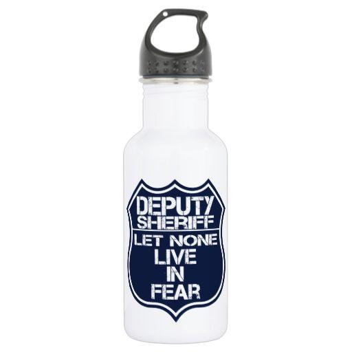 Deputy Sheriff Let None Live In Fear Motto 18oz Water Bottle