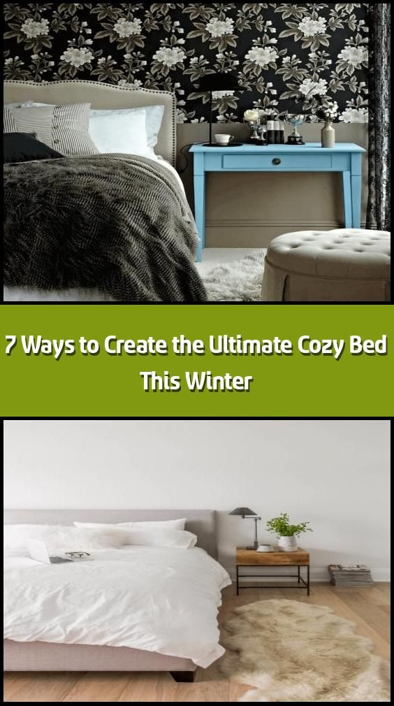 7 Ways To Create The Ultimate Cozy Bed This Winter In 2020 Bett Gemutlich