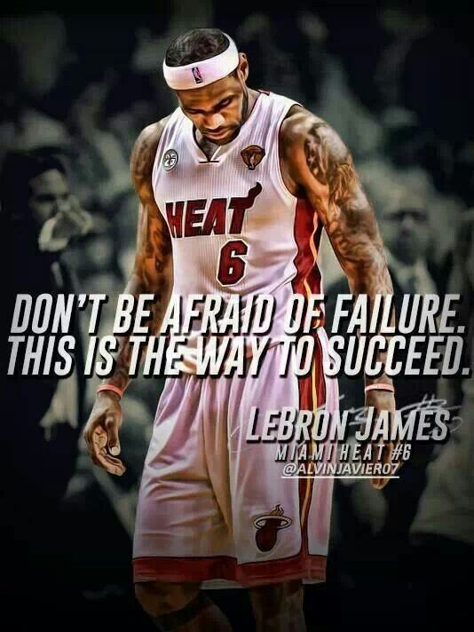 """H) LeBron James is known to be one the greatest basketball players in the National Basketball League (NBA) of all time. He is also one of the most successful and hard working athletes in the sport of basketball. He has achieved 2 NBA championships, 4-time MVP, 3-time gold medalist, 10-time NBA All-Star. The quote states: """"Don't be afraid of failure. This is the way to succeed."""" - LeBron James"""