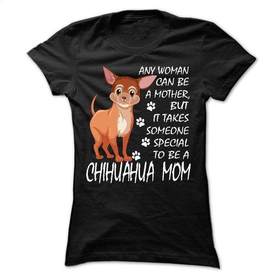 Chihuahua Mom Tshirts T Shirt, Hoodie, Sweatshirts - cheap t shirts #Tshirt #style