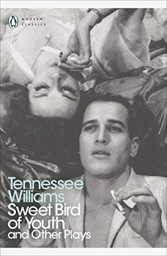 Sweet Bird Of Youth And Other Plays Penguin Modern Classics Youth Bird Sweet Plays Penguin Modern Classics Tennessee Williams Penguin Books