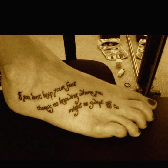 Tattoo Quotes On Your Foot: Lord Of The Rings Quote As A Foot Tattoo. IF I Were To