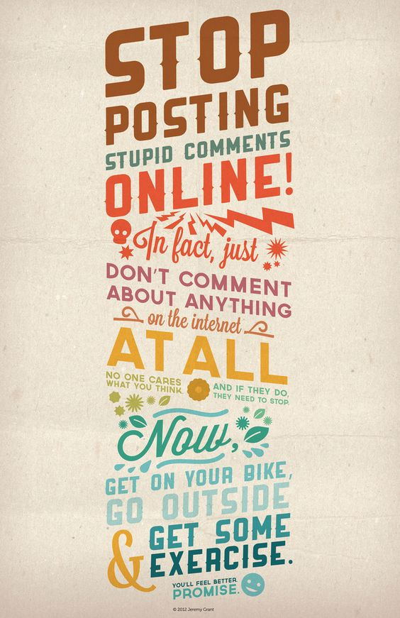 Stop posting stupid comments online!