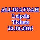 #Ticket  Tickets  ALLIGATOAH  LEIPZIG  Karten  Innenraum Stehplätze  22.10.2016 #Ostereich