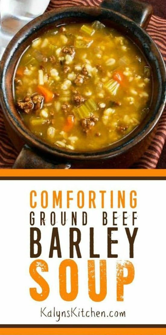 Ground Beef And Barley Soup Kalyn S Kitchen Recipe Barley Soup Beef Barley Soup Ground Beef