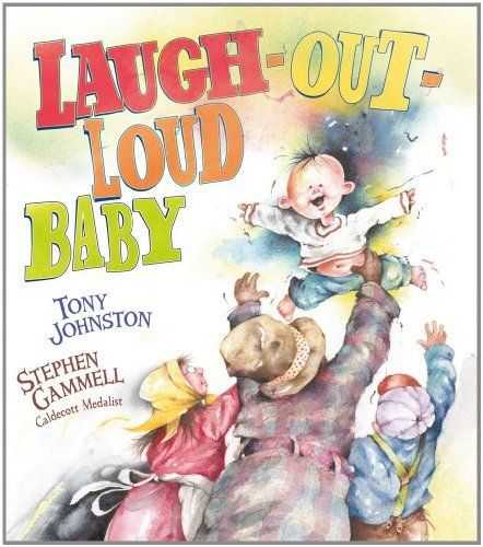 SPRING 2013: Laugh-Out-Loud Baby, illustrated by Stephen Gammell - AU Juvenile PZ7.J6478 Lau 2012 - check availability @ https://library.ashland.edu/search/i?SEARCH=1442413808