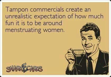 Los comerciales de tampones crean una expectativa irreal de qué tan divertido es estar con mujeres menstruando.