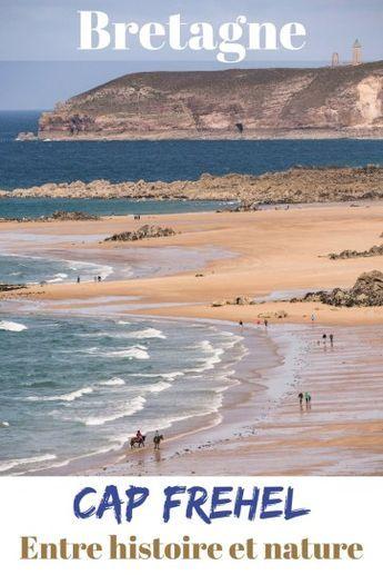 Que Faire Du Phare Du Cap Frehel Au Fort La Latte Visite Et Guide Vacances Bretagne Voyage En France Plage Bretagne