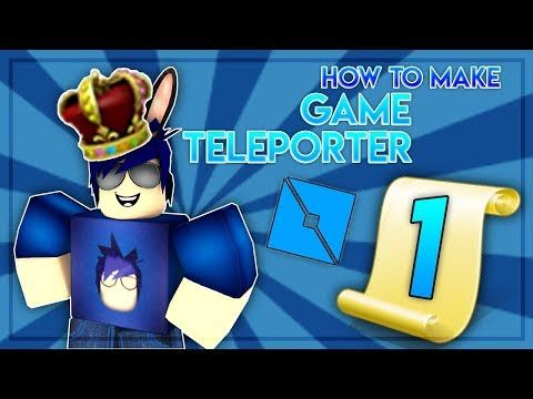 34 Roblox How To Make Game Teleporter Teleport Players Between Games In Roblox Youtube Roblox How To Make Games