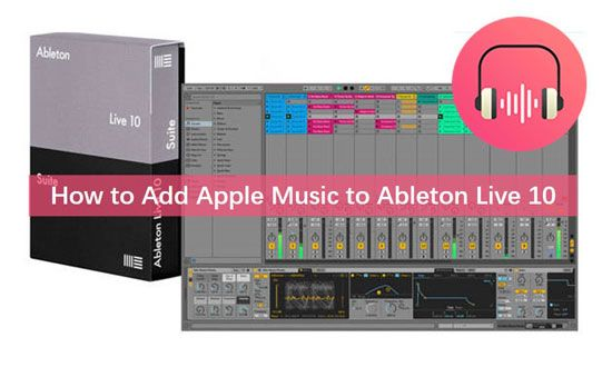 Get Apple Music Into Ableton Live 10 Ultimate Guide Ableton Ableton Live Apple Music