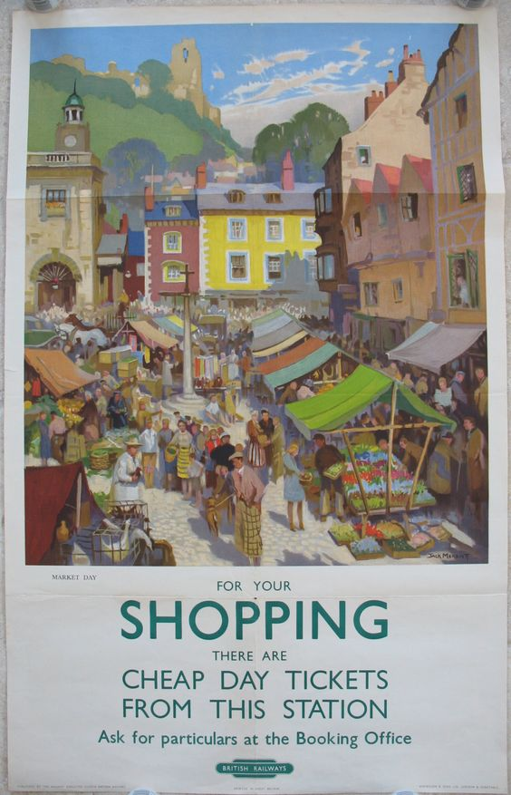 Market day - For your Shopping there are Cheap Day Tickets From This Station, by Jack Merriott. A wonderfully colourful view of a busy market in an un-named town, overlooked by a ruined castle. This poster would have been used at smaller stations to encourage people to travel to their local market town by train to do their shopping. Original Vintage Railway Poster available on originalrailwayposters.co.uk