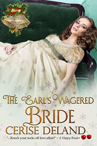 The Earl's Wagered Bride (Christmas Belles, #1)