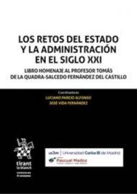 Los Retos del Estado y la Administración en el siglo XXI : Libro homenaje al Profesor Tomás de la Quadra-Salcedo Fernández del Castill