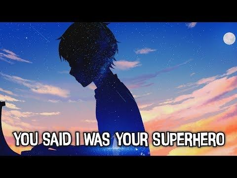 Nightcore Superhero Lyrics Youtube With Images Nightcore