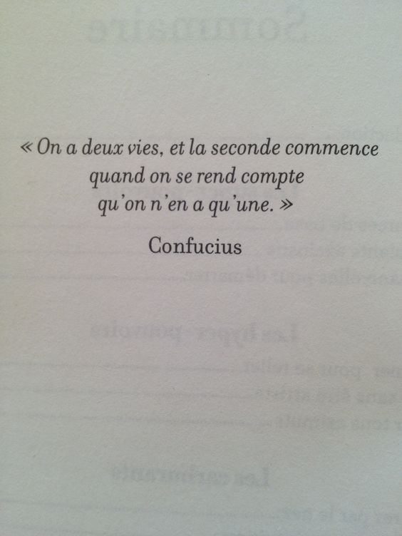 """On a deux vies, et la seconde commence quand on se rend compte qu'on n'en a qu'une. -- Confucius Tiré du livre """"Power Patate"""" de Florence Servan-Schreiber.:"""