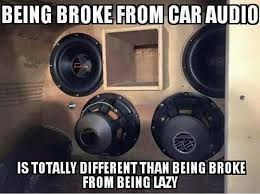 Car Audio Memes Funny Posts For Car Lovers And Those Who Like Upgrading Their Sound Systems Car Audio Audio Ideas Sound System Car
