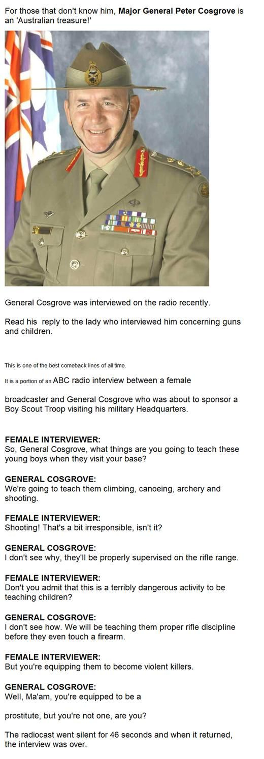 Major General Peter Cosgrove is an 'Australian Treasure'.  (If it's fake, who cares? Fecking awesome 'Urban Legend')