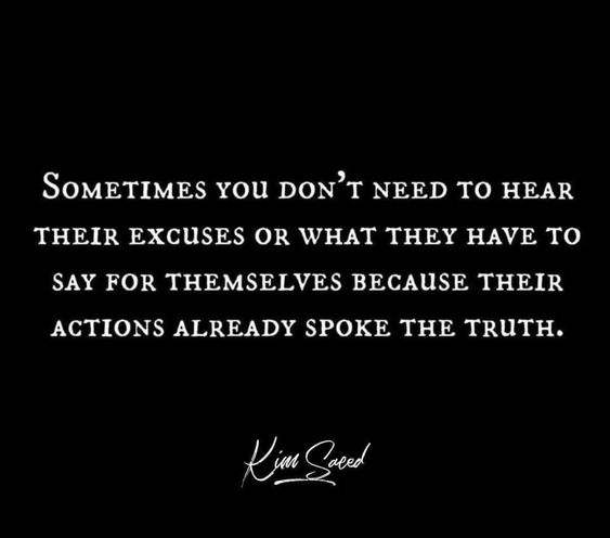 dont listen to their excuses watch their actions instead zack roppel