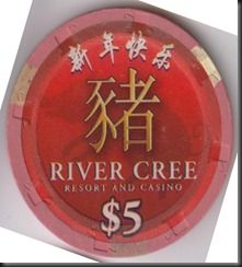 This chip is from the River Cree Casino in Edmonton Alberta, Canada.  This chip was issued to commemorate the Chinese New Year.